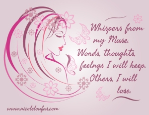 Whispers from my muse.